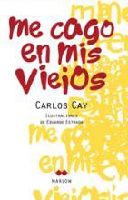 MeCagoEnMisViejosCarlosCay